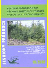 Pěstební doporučení pro výchovu smrkových porostů v oblastech jejich chřadnutí : certifikovaná metodika  (odkaz v elektronickém katalogu)