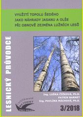 Využití topolu šedého jako náhrady jasanu a olše při obnově zejména lužních lesů : certifikovaná metodika  (odkaz v elektronickém katalogu)