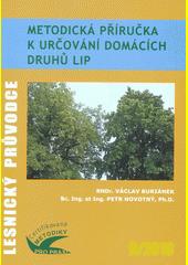 Metodická příručka k určování domácích druhů lip : certifikovaná metodika  (odkaz v elektronickém katalogu)