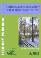 Pěstební a ekonomické aspekty clonné obnovy borovice lesní : certifikovaná metodika  (odkaz v elektronickém katalogu)