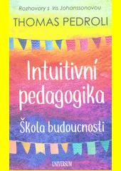 Intuitivní pedagogika : škola budoucnosti (odkaz v elektronickém katalogu)