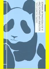 Kulturní diplomacie Číny a její regionální variace  (odkaz v elektronickém katalogu)