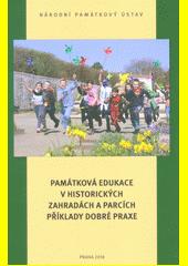 Památková edukace v historických zahradách a parcích: příklady dobré praxe  (odkaz v elektronickém katalogu)