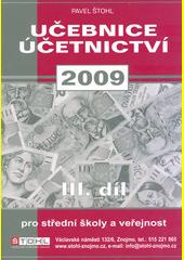 Učebnice účetnictví 2009 : pro střední školy a pro veřejnost. 3. díl  (odkaz v elektronickém katalogu)