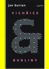 Vichřice & bubliny a jiné příběhy ze života : (2015-2018)  (odkaz v elektronickém katalogu)