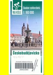 Na kole : soubor cyklovýletů 1:160 000. Českobudějovicko  (odkaz v elektronickém katalogu)