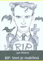 RIP : smrt je malebná  (odkaz v elektronickém katalogu)
