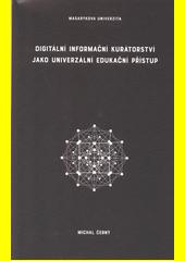 Digitální informační kurátorství jako univerzální edukační přístup  (odkaz v elektronickém katalogu)
