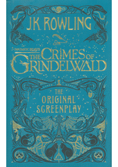 Fantastic beasts. The Crimes of Grindelwald : the original screenplay  (odkaz v elektronickém katalogu)