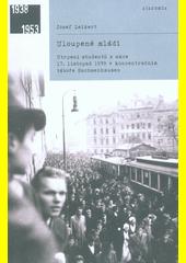 Uloupené mládí : utrpení studentů z akce 17. listopad 1939 v koncentračním táboře Sachsenhausen  (odkaz v elektronickém katalogu)