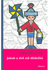Jakub a dvě stě dědečků  (odkaz v elektronickém katalogu)