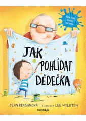 Jak pohlídat dědečka  (odkaz v elektronickém katalogu)