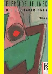 Die Liebhaberinnen : Roman  (odkaz v elektronickém katalogu)