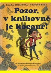 Pozor, v knihovně je kocour! : od knihy na velkomoravském opasku ke knihovnám na každém rohu  (odkaz v elektronickém katalogu)