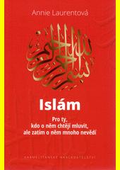 Islám : pro ty, kdo o něm chtějí mluvit, ale zatím o něm mnoho nevědí  (odkaz v elektronickém katalogu)