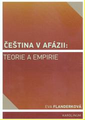 Čeština v afázii : teorie a empirie  (odkaz v elektronickém katalogu)