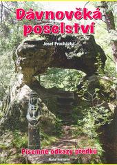 Dávnověká poselství : písemné odkazy předků  (odkaz v elektronickém katalogu)
