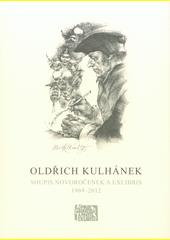 Oldřich Kulhánek : soupis novoročenek a exlibris 1969-2012  (odkaz v elektronickém katalogu)