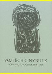 Vojtěch Cinybulk : soupis novoročenek 1946-1994  (odkaz v elektronickém katalogu)