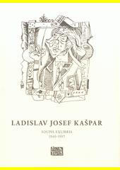Ladislav Josef Kašpar : soupis exlibris  (odkaz v elektronickém katalogu)
