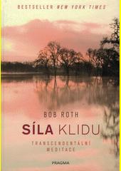 Síla klidu : transcendentální meditace  (odkaz v elektronickém katalogu)
