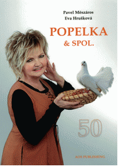 Popelka & spol. : sepsáno a vydáno k 50. narozeninám Popelky, která sice byla černobílá, ale nezapomenutelná...  (odkaz v elektronickém katalogu)