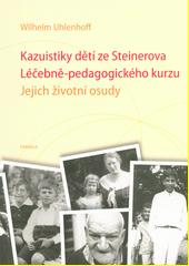 Kazuistiky dětí ze Steinerova Léčebně-pedagogického kurzu : jejich životní osudy  (odkaz v elektronickém katalogu)