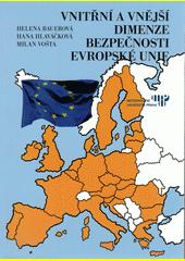 Vnitřní a vnější dimenze bezpečnosti Evropské unie  (odkaz v elektronickém katalogu)