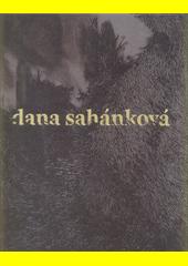 Dana Sahánková : ve své slupce nikdy nenajdeš stání = you will never find serenity in your shell  (odkaz v elektronickém katalogu)