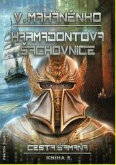 Cesta šamana. Kniha 5., Karmadontova šachovnice  (odkaz v elektronickém katalogu)