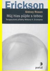 Můj hlas půjde s tebou : terapeutické příběhy Miltona H. Ericksona  (odkaz v elektronickém katalogu)