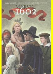 Marvel 1602  (odkaz v elektronickém katalogu)