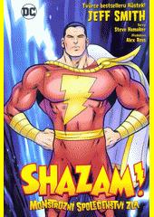 Shazam! : monstrózní společenství zla  (odkaz v elektronickém katalogu)