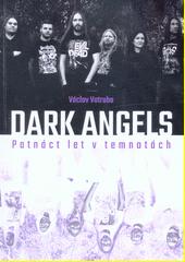 Dark Angels : patnáct let v temnotách  (odkaz v elektronickém katalogu)