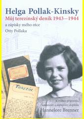 Můj terezínský deník 1943-1944 a zápisky mého otce Otty Pollaka  (odkaz v elektronickém katalogu)