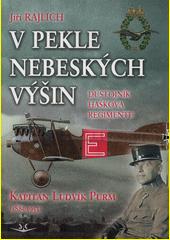 V pekle nebeských výšin : důstojník Haškova regimentu kapitán Ludvík Purm (1885-1953)  (odkaz v elektronickém katalogu)