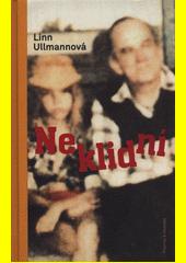 Neklidní : román  (odkaz v elektronickém katalogu)