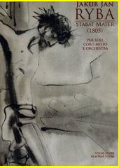 Stabat Mater : per soli, coro misto e orchestra : (1805)  (odkaz v elektronickém katalogu)
