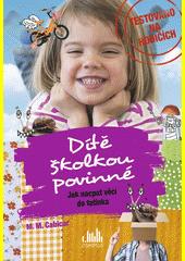 Dítě školkou povinné : jak nacpat věci do tatínka  (odkaz v elektronickém katalogu)