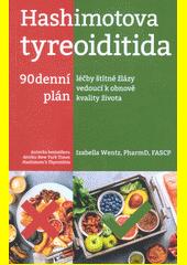 Hashimotova tyreoiditida : 90denní plán léčby štítné žlázy vedoucí k obnově kvality života  (odkaz v elektronickém katalogu)
