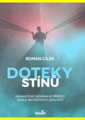 Doteky stínů : dramatické kriminální příběhy podle skutečných událostí  (odkaz v elektronickém katalogu)
