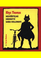 Neuvěřitelná hrdinství Sama Hollowaye  (odkaz v elektronickém katalogu)