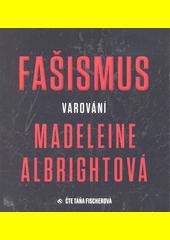 Fašismus : varování  (odkaz v elektronickém katalogu)