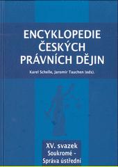 Encyklopedie českých právních dějin. XV. svazek, Soukromé - Správa ústřední  (odkaz v elektronickém katalogu)