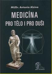 Medicína pro tělo a pro duši  (odkaz v elektronickém katalogu)