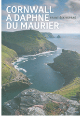 Cornwall a Daphne du Maurier  (odkaz v elektronickém katalogu)