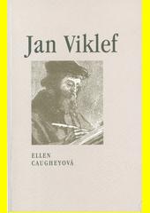 Jan Viklef na úsvitu reformace  (odkaz v elektronickém katalogu)