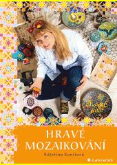 Hravé mozaikování  (odkaz v elektronickém katalogu)