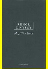 Mojžíšův život : řecko-české vydání  (odkaz v elektronickém katalogu)
