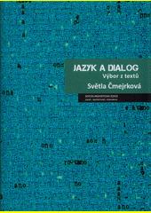 Jazyk a dialog : výbor z textů  (odkaz v elektronickém katalogu)
